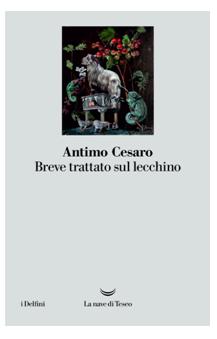 """Venerdì 29 Marzo 2019, ore 17.30 - Presentazione del libro """"Breve trattato sul lecchino"""" di Antimo Cesaro"""