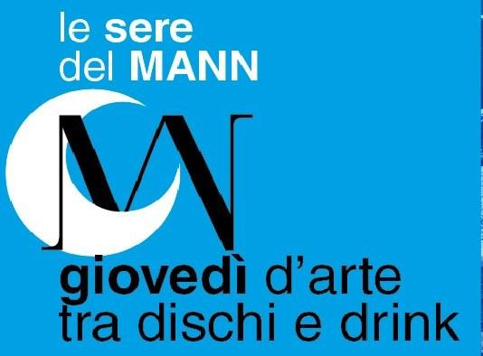 Le sere del MANN Giovedì d'arte tra dischi e drink - Fino al 01 Agosto